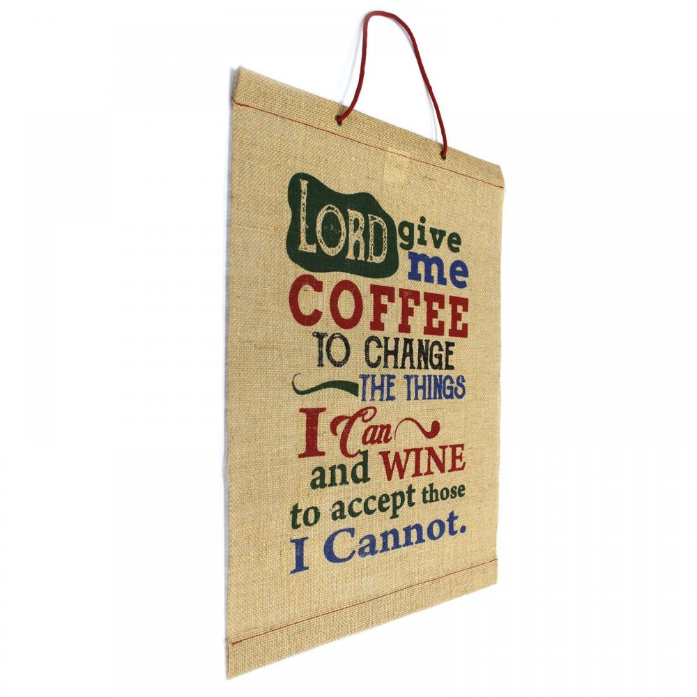 Wise Words - Lord Give Me Coffee